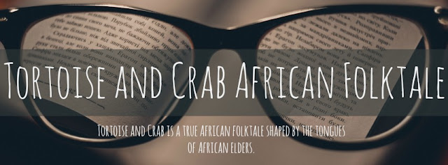 Tortoise and Crab is a true African folktale shaped by the tongues of African elders.