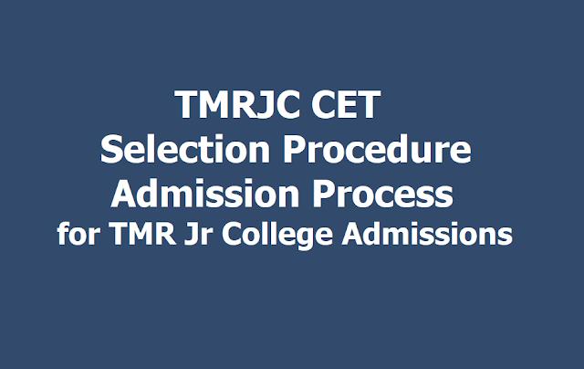 TMRJC CET 2019 Selection Procedure, Admission Process for TMR Jr College Admissions