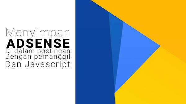 Menyimpan Iklan Adsense Di Dalam Postingan Dengan Pemanggil Menggunakan Javascript