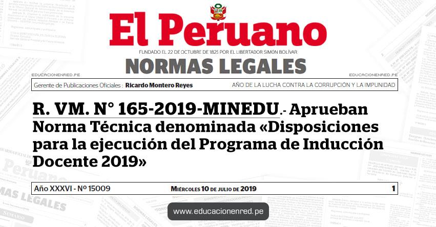 R. VM. N° 165-2019-MINEDU - Aprueban Norma Técnica denominada «Disposiciones para la ejecución del Programa de Inducción Docente 2019» www.minedu.gob.pe