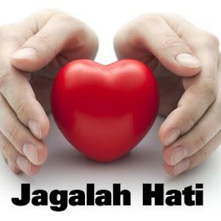 Jagalah Hati Jangan Dikotori