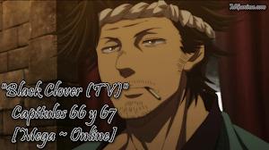 Black Clover (TV) Capítulos 66 y 67 [Mega ~ Online]