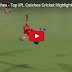 IPL Best Catches - Top IPL Catches Cricket Highlights 2016