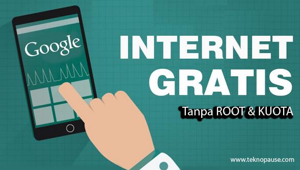 Cara Internet Gratis Android Tanpa Root dan Kuota