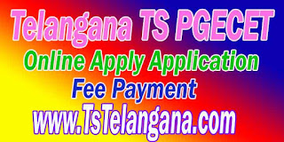Telangana TS PGECET 2017 Online Apply Application - Telangana Postgraduate Engineering Common Entrance Test Online Apply