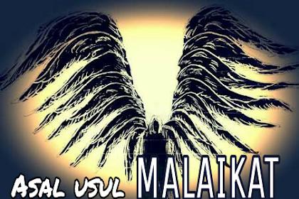 Sejarah Asal usul Penciptaan Malaikat menurut Al-Qur'an dan Hadits