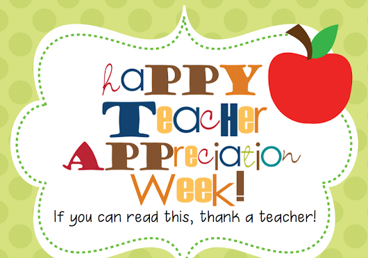 Teacher Appreciation Week Part 2
