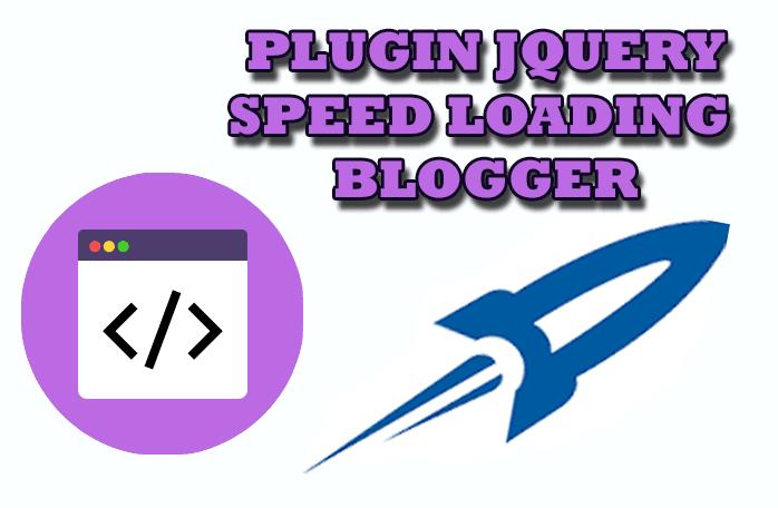 Plugin Jquery Speed loading Blogger