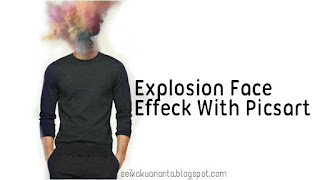 Tutorial edit foto Explosion Face di Picsart