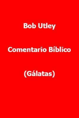 Bob Utley-Comentario Bíblico-Gálatas-