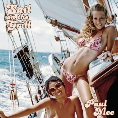 Paul Nice - Sail On The Grill