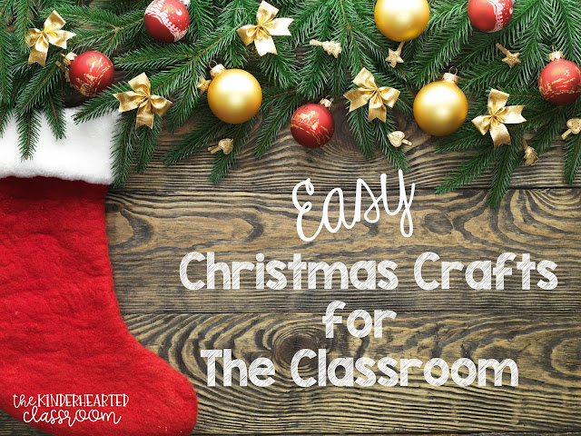 The Kinderhearted Classroom Christmas Crafts