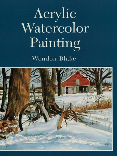 Acrylic Watercolor Painting (Dover Art Instruction) by Wendon Blake