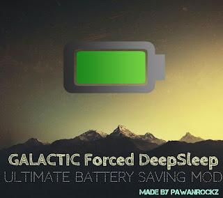 GALACTIC Forced DeepSleep MOD | Battery Saver [All ROMs