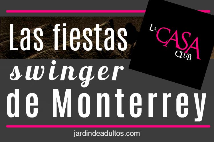 La casa club de Monterrey: Club swinger