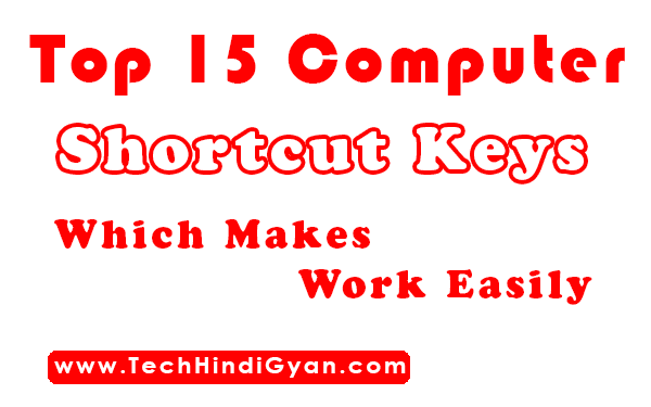 Top 15 Computer Shortcut Keys Which makes work easily, Top computer shortcut keys, computer shortcut keys,