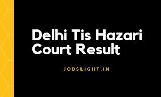 Delhi Tis Hazari Court Result