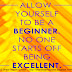 Allow yourself to be a beginner. No one starts off being excellent.