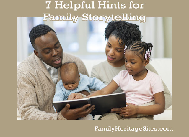 7 Helpful Hints for Family Storytelling