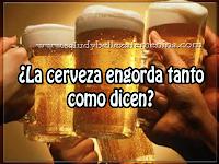 Salud y bienestar ¿La cerveza engorda tanto como dicen?