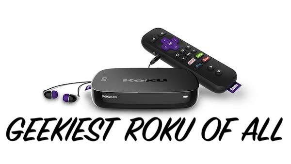 Ultimate Geek Shopping Gift New Roku ULTRA