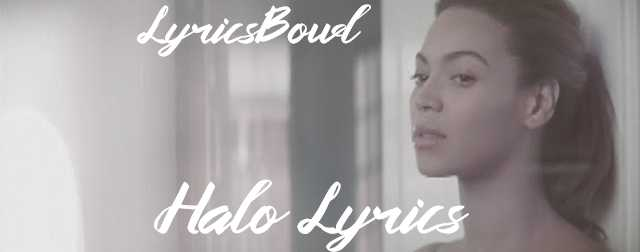 Halo Lyrics - Beyonce | LyricsBowl