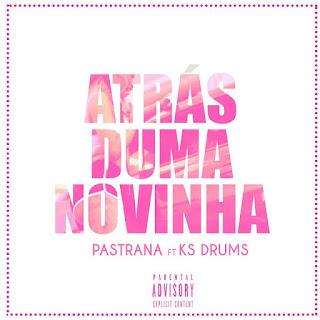 Mauro Pastrana Feat. KsDrums - Atrás de uma Novinha