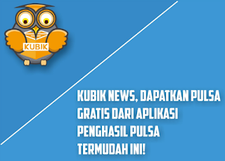 Download Aplikasi Kubik News Apk Penghasil Pulsa