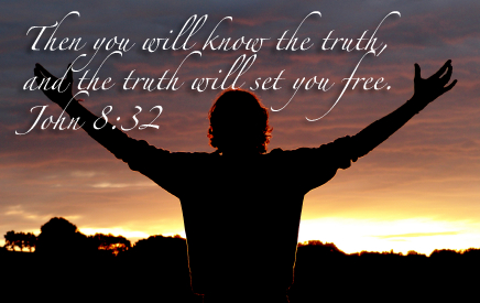 """The truth shall set you free"""