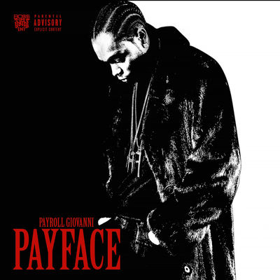 Payroll Giovanni - Payface - Album Download, Itunes Cover, Official Cover, Album CD Cover Art, Tracklist