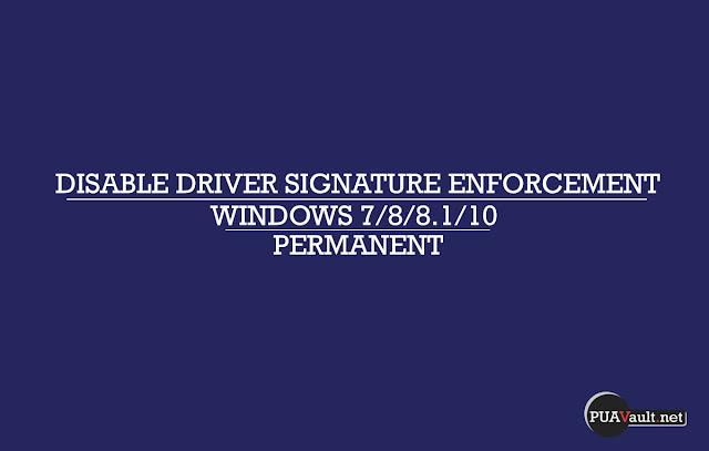 Cara Disable Driver Signature Enforcement secara permanent di Windows 7/8/8.1/10
