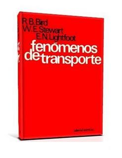 Fenómenos de Transporte – R. Byron Bird, Warren E. Stewart & Edwin N. Lightfoot