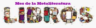 http://librosquehayqueleer-laky.blogspot.com.es/2016/04/mes-de-la-metaliteratura-mayo.html