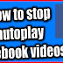 Turn Off Autoplay Video Facebook