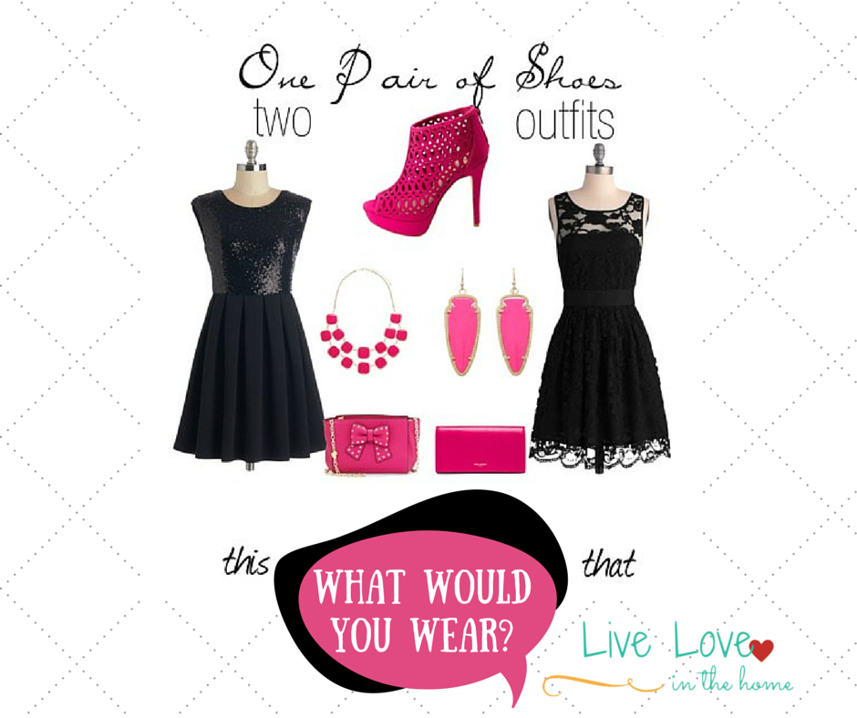 I pair of shoes, two outfits.  Which would you wear?