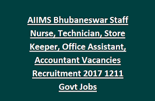 AIIMS Bhubaneswar Staff Nurse, Technician, Store Keeper, Office Assistant, Accountant Vacancies Recruitment 2017 1211 Govt Jobs Online