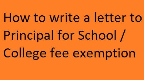 How to write a letter to Principal for School / College fee