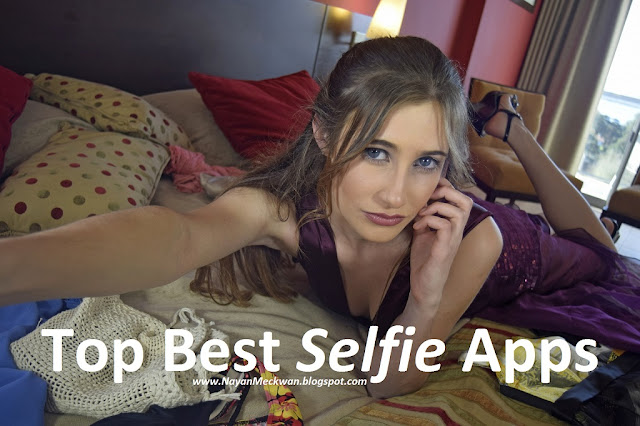Top 10+ Best Selfie Apps for Android, iOS And Windows Phone 2017