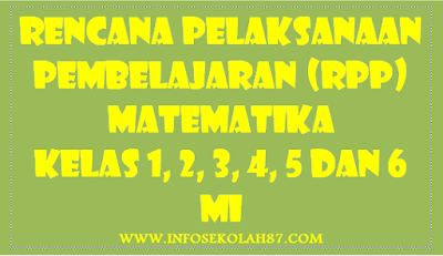 Download RPP, SK-KD Mapel Matematika MTK Kelas 1-6 MI