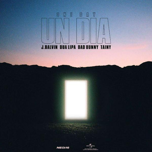 J BALVIN, DUA LIPA, BAD BUNNY - Un día (One day)