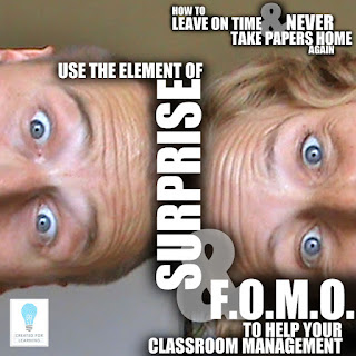 Today, we're going to explore how using the Element of Surprise … and the Fear of Missing Out … can help your classroom management.