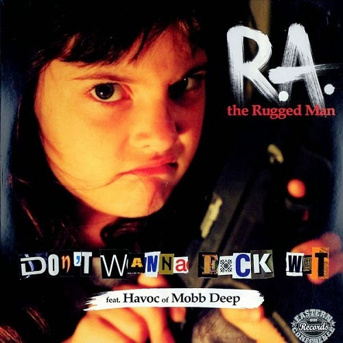 R.A. The Rugged Man - Don't Wanna Fuck With/Even Dwarf Start Small (EP) [2001]