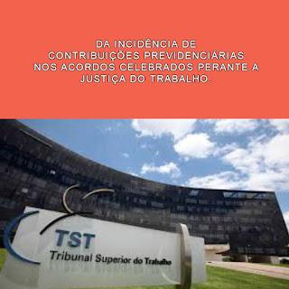 VALORES DEVIDOS AO INSS EM ACORDOS DA JUSTIÇA DO TRABALHO