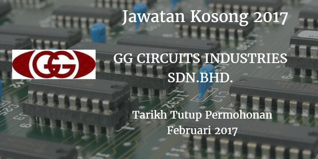 Jawatan Kosong GG CIRCUITS INDUSTRIES SDN.BHD.Februari 2017