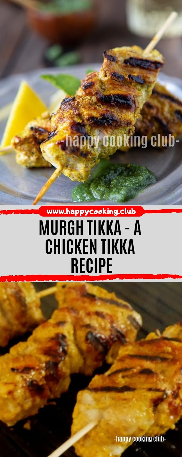 Murgh Tikka - A Chicken Tikka Recipe