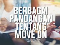 Berbagai Macam Pandangan Tentang Cara Cepat Move On