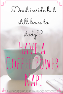 How to stay awake while studying – Try a coffee power nap.