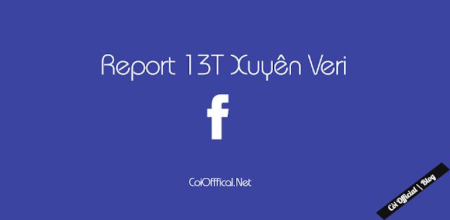 [ Báo Cáo Facebook ] Report 13T Xuyên Veri