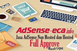 JASA Pembuatan Akun Google AdSense Non Hosted dan Hosted Full approve Murah Cepat