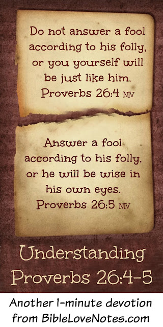 A Foolish Contradiction? - the meaning of Proverbs 26:4-5